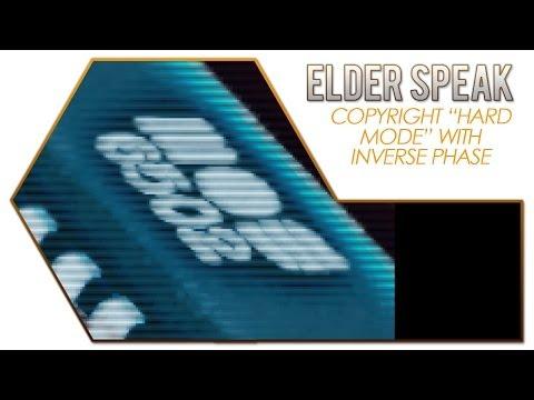 """Elder Speak - Copyright """"Hard Mode"""" with Inverse Phase"""