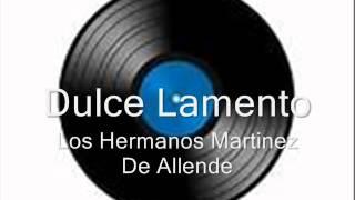 Los Hermanos Martinez De Allende Dulce Lamento