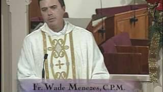 Homily 01-06-2011 - Fr. Wade Menezes - Blessed Andre Bessette Religious