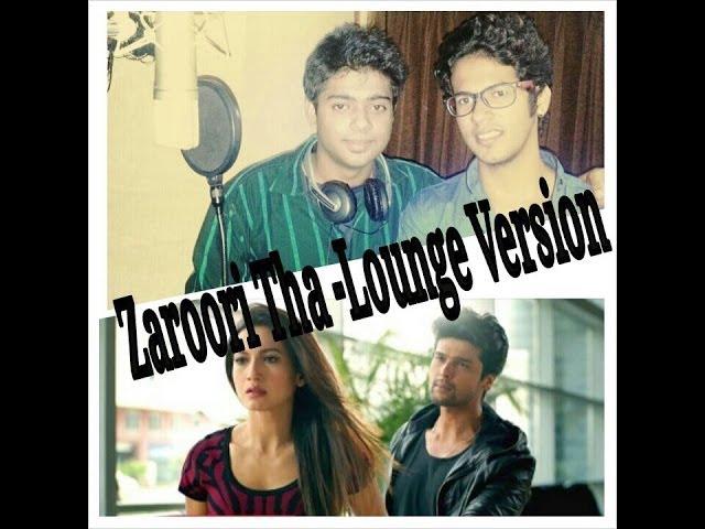 Guitar zaroori tha guitar chords : Rahat Fateh Ali Khan - Zaroori Tha Cover | Lounge Version | Gauhar ...