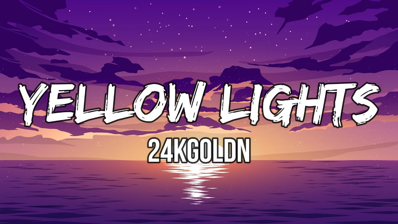 24kGoldn - Yellow Lights (Lyrics)