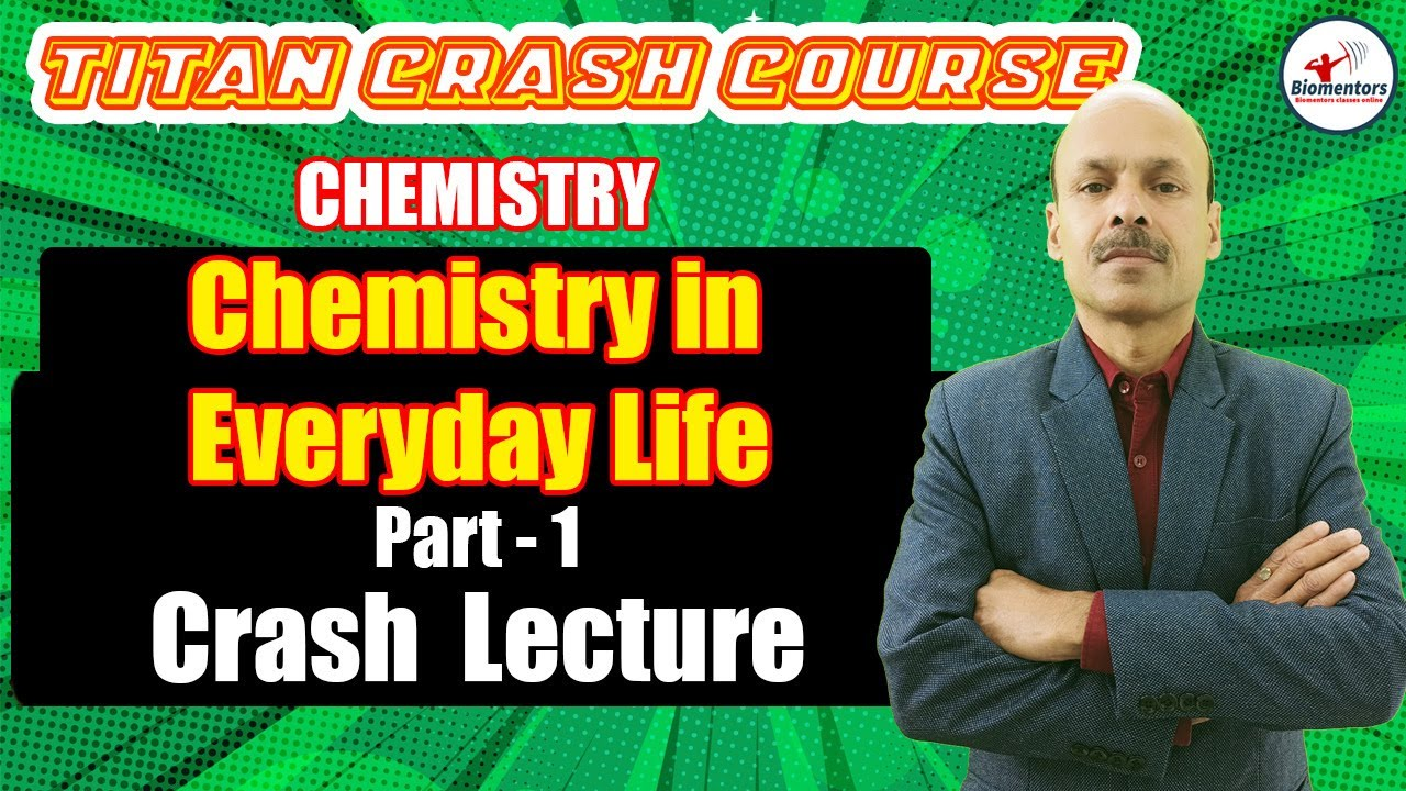 Chemistry in Everyday Life - 1 | Titan Crash Course | NEET 2021 | Biomentors Online | Dr. Sanjay Sir