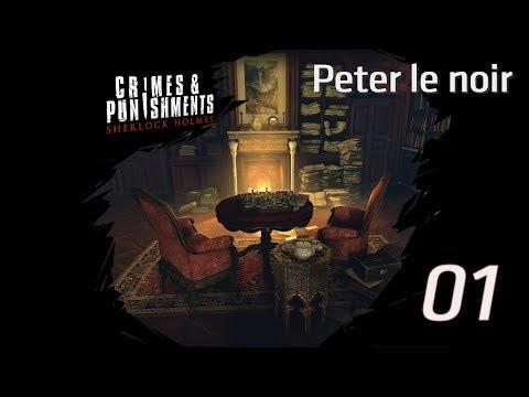 SHERLOCK HOLMES : CRIMES & PUNISHMENTS #01 : Élémentaire ! [Peter le noir]