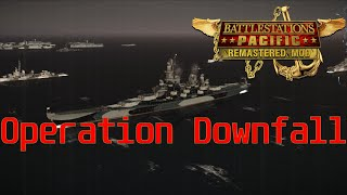 Battlestations Pacific Remastered- Operation Downfall