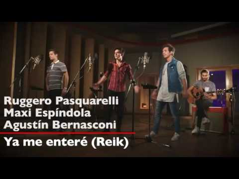 Ya me enteré (letra) Agustín Bernasconi~Ruggero Pasquarelli~Maxi Espíndola