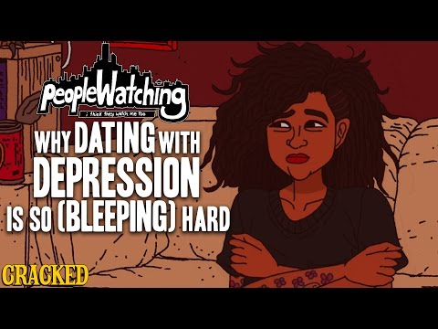 Why Dating With Depression Is So (Bleeping) Hard - People Watching #3