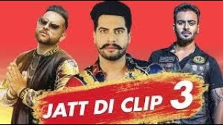 Jatt Di Clip 3 Singga Full Song Mankirt Aulakh Dj Flow Latest Punjabi.mp3