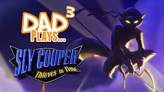 Dad³ Plays... Sly Cooper: Thieves in Time