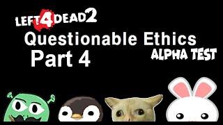 L4D2 CCP Questionable Ethics Alpha Test Part 4 LIFE BE UNFAIR SOMETIMES