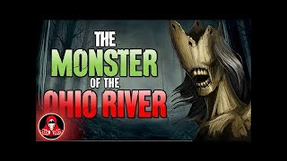 A Real Monster has been Sighted on the Ohio River! - Darkness Prevails