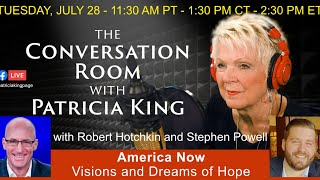 America Now - Visions and Dreams of Hope? // Patricia King, Robert Hotchkin and Stephen Powell