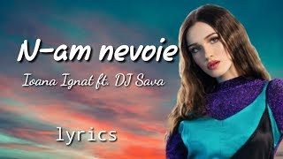 N-am nevoieDJ Sava ft. Ioana Ignat lyrics