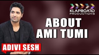 Telugutimes.net Adivi Sesh about Ami Tumi Movie