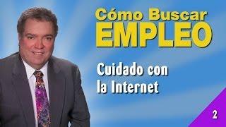 Cómo Buscar empleo 02 - Cuidado con la Internet