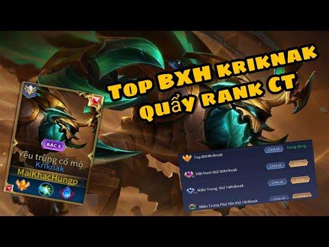 TOP BXH Kriknak quẩy Rank CT! - NinhKriknak - Top1Kriknak - Liên Quân Mobile