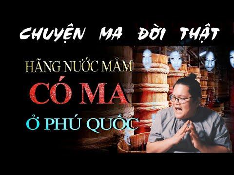 [TẬP 603] Chuyện Ma Có Thật : HÃNG NƯỚC MẮM CÓ MA Ở PHÚ QUỐC