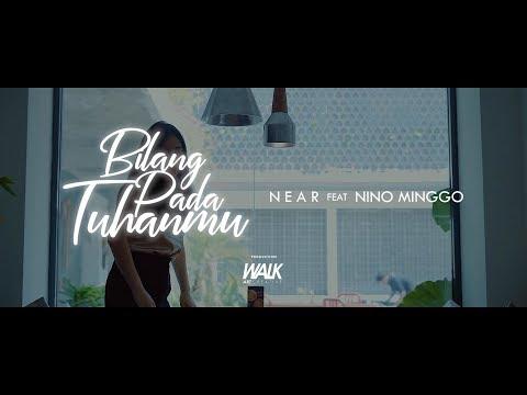 Near -  Bilang Pada Tuhanmu  Ft Nino Minggo (Official Music Video)