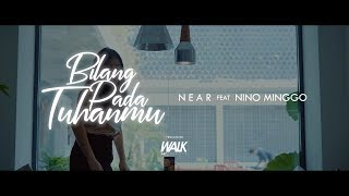 "near - "" bilang pada Tuhanmu "" ft Nino Minggo (Official Music Video)"