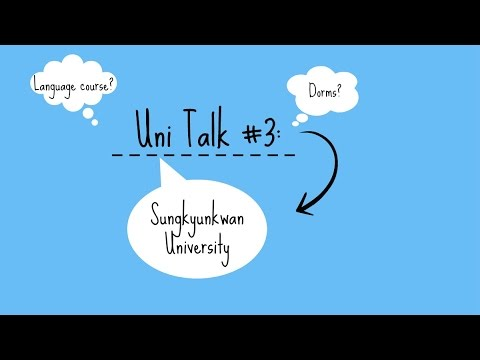 Uni Talk #3: Sungkyunkwan University