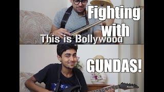 #Bollywood v/s #Reality : | (Fighting with Gundas)