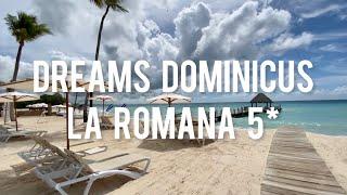 Dreams Dominikus La Romana 5 свежий обзор отеля на Карибском море октябрь 2020