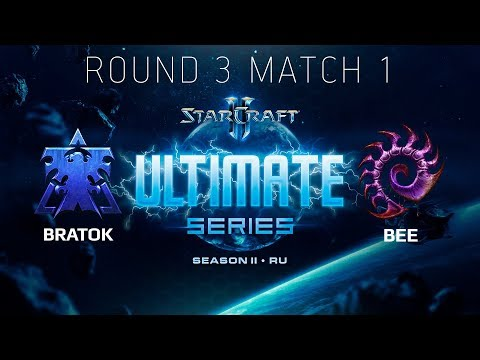 Ultimate Series 2018 Season 2 RU — Round 3 Match 1: BratOK (T) vs Bee (Z)