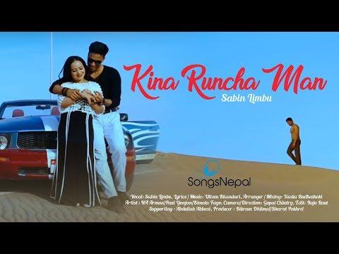 Kina Runchha Man - Sabin Limbu   New Nepali Adhunik Song 2018