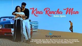 Kina Runchha Man Sabin Limbu New Nepali Adhunik Song 2018.mp3