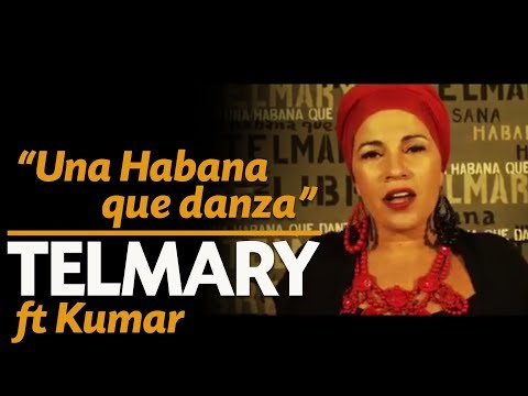 Telmary & Habanasana - Una Habana Que Danza (Video Oficial) Ft. Kumar