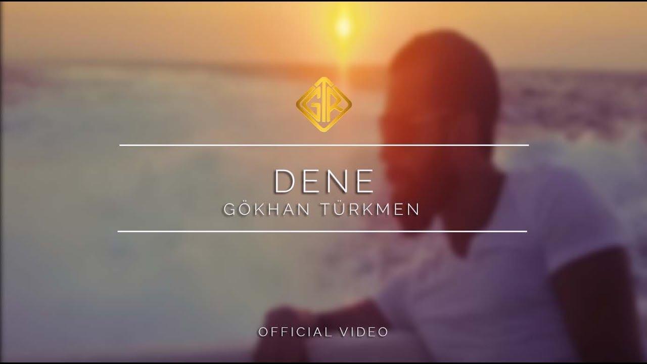 Dene [Official Video] - Gökhan Türkmen #enbaştan