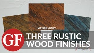 Get The Look: 3 Rustic Wood Finishes by Distressing Water Based Wood & Dye Stains