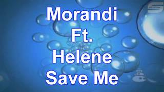 Morandi Feat. Helene - Save Me