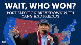 Wait, who won? Post-election breakdown with Yang and Friends | Andrew Yang | Yang Speaks