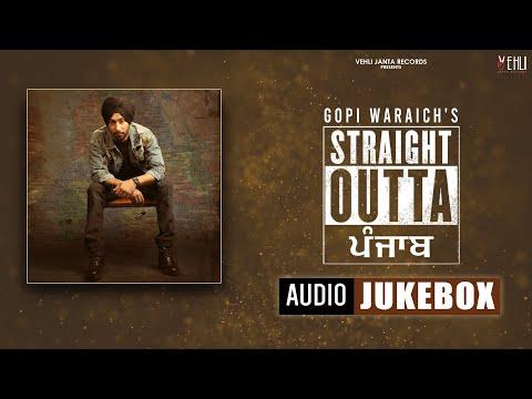 Straight Outta Punjab (Full Album)   Gopi Waraich   Tarsem Jassar   New Punjabi Songs 2021