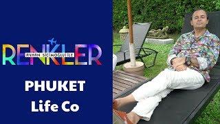 Ayhan Sicimoğlu ile RENKLER - Phuket LIFE CO