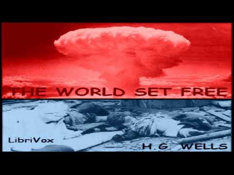 World Set Free (version 2) | H. G. Wells | Fantastic Fiction, General Fiction | Audiobook | 3/6