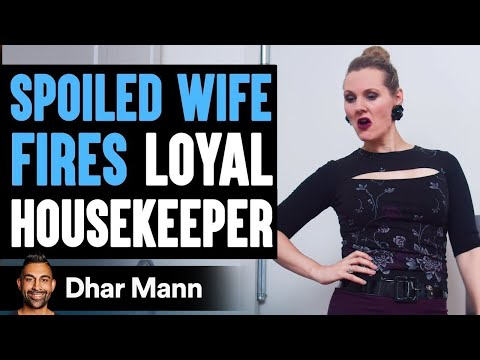 Spoiled Wife Fires Housekeeper, Instantly Regrets It   Dhar Mann