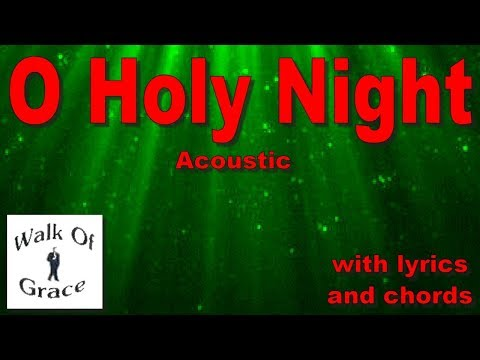 O Holy Night  - Acoustic Version - with lyrics and chords