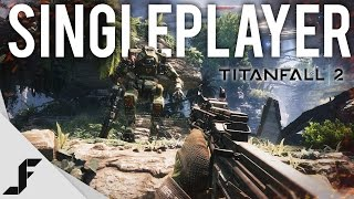 TITANFALL 2 SINGLE PLAYER - Gameplay and Impressions