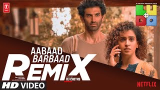 Aabaad Barbaad Dj Chetas (REMIX) Mp3 Song Download