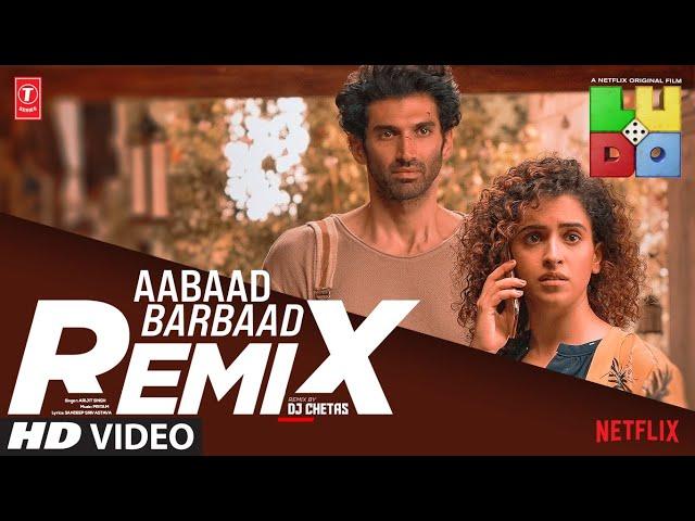 LUDO: Aabaad Barbaad Dj Chetas (REMIX) Abhishek, Aditya, Rajkummar, Sanya, Fatima | Arijit, Pritam