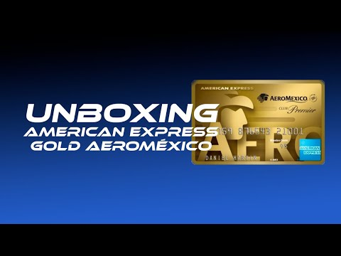Unboxing American Express Gold Aeromexico