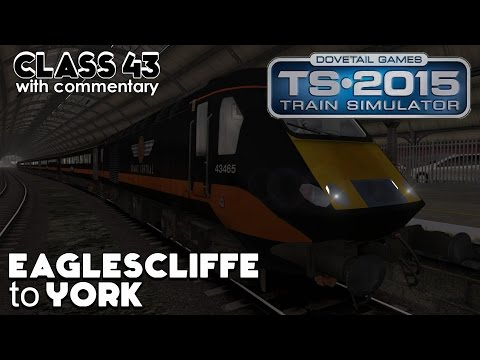 Train Simulator 2015 Lets Play | Grand Central Class 43: Eaglescliffe to York