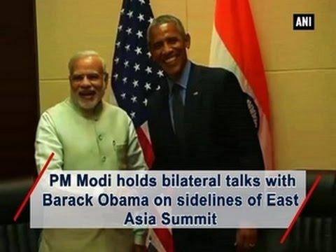 PM Modi holds bilateral talks with Barack Obama on sidelines of East Asia Summit - ANI News