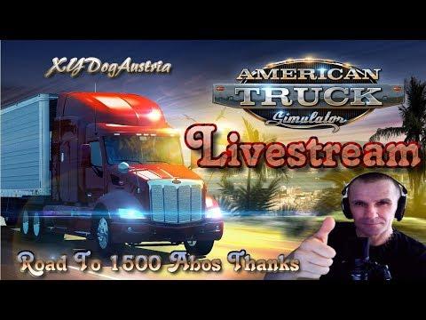 American Truck Simulator Gemütlicher Livestream XYDogAustria / Gameplay Deutsch 1080p60