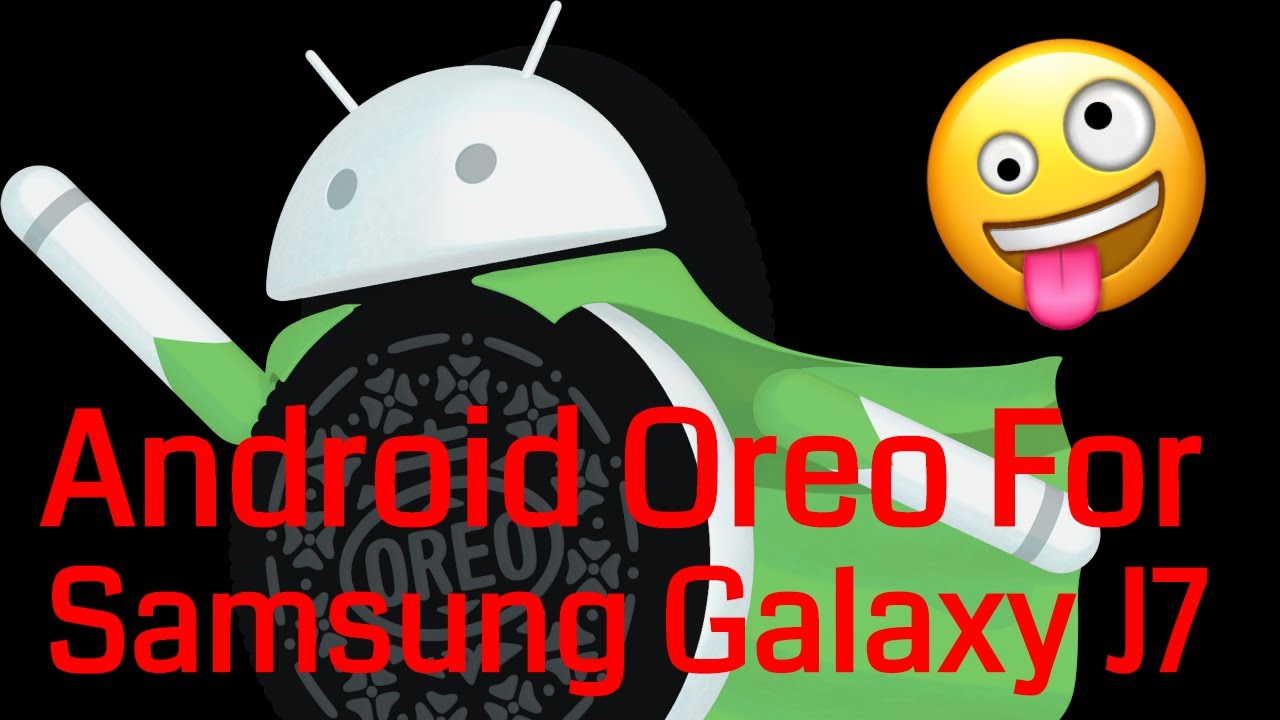 Android 8 0 Oreo For J7 2015 | How to Install Android Oreo in Samsung  Galaxy J7 2015 | Trick Finder