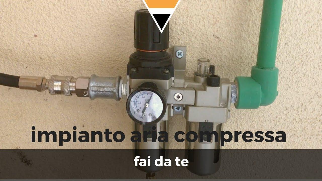 Fai da te impianto aria compressa youtube for Realizzare impianto idraulico fai da te