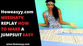 MEESHATV REPLAY HOW TO MAKE A JUMPSUIT EASY