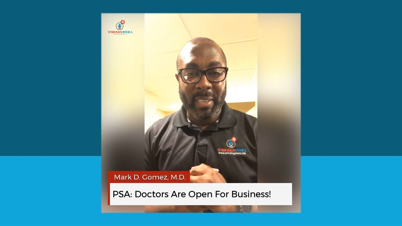 PSA: Doctors Are Open For Business!
