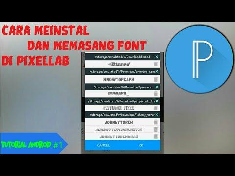 Cara meinstal dan memasang font keren ke PixelLab - YouTube